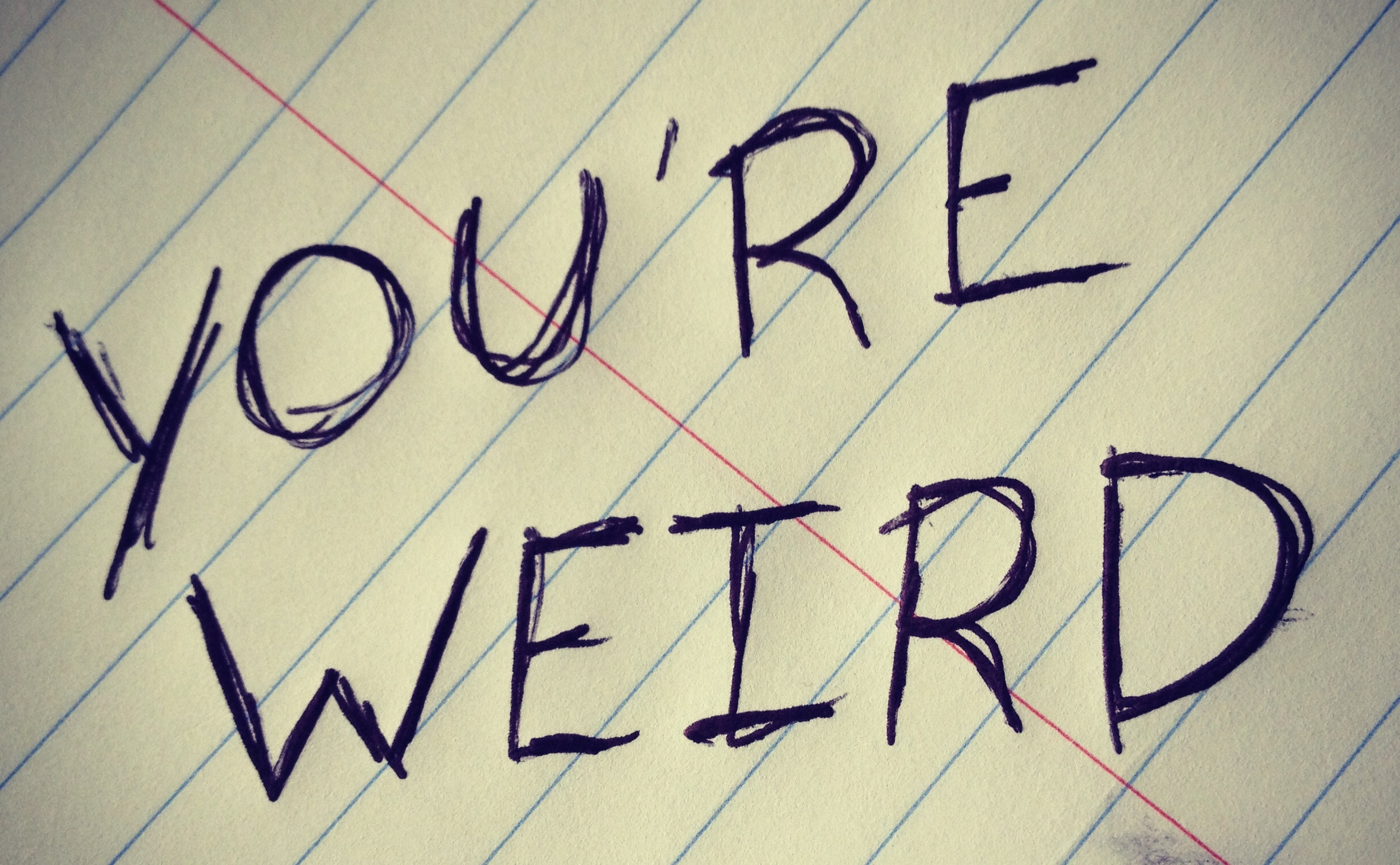 you-are-weird